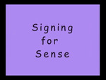 Signing for Sense: Guidelines for Making Visual Sense When Communicating with Your Deaf or Hard of Hearing Child