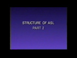 Structure of ASL (Part 2)