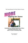 More Signing for Sense: Guidelines for Making Visual Sense When Communicating with Your Deaf or Hard of Hearing Child