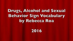 Signs for Drugs, Alcohol and Sexual Behavior 2016