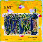 EAT 1 by Mark Ari, William Slaughter, Tim Gilmore, Clark Lunberry, Jason Arnold, Keith Cartwright, Jesse Cartwright, Blind Willie Sixpence, Thelma Young, Christopher Sylvester, and April Fisher