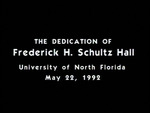 Dedication of Frederick H. Schultz Hall, May 22, 1992 by University of North Florida
