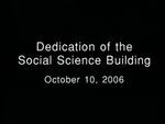 Dedication of the Social Sciences Building, October 10, 2006