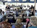 Groundbreaking for the University of North Florida College of Education and Human Services, January 10, 2008
