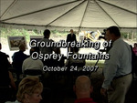 Groundbreaking of Osprey Fountains, October 24, 2007