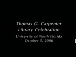 Thomas G. Carpenter Library Celebration, University of North Florida, October 5, 2006 by University of North Florida