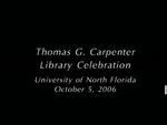 Thomas G. Carpenter Library Celebration, University of North Florida, October 5, 2006