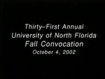 University of North Florida 31st Annual Fall Convocation, October 4, 2002 by University of North Florida