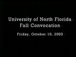 University of North Florida 32nd Annual Fall Convocation, October 10, 2003