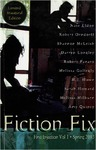 Fiction Fix 01 by Sarah Howard, Nate Eldon, Robert Orndorff, Shannon McLeish, Darren Longley, Robert Panaro, Melissa Gollegly, M. J. Howe, Melissa Milburn, and Amy Quincy