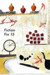 Fiction Fix 15 by April Gray Wilder, Mame Ekblom Cudd, D E. Smith, Denise Emanuel Clemen, Dennis Must, Sally Deskins, Nicolas Poynter, Sara Rauch, Timothy Day, David Gaither, Bruce H. Hinrichs, Michal (Mitak) Mahgerefteh, Tina Tocco, and Louis Gallo