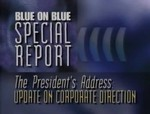Blue on Blue Special Report- The President's Address- Update on Corporate Direction