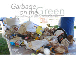Garbage on the Green Annual Report 2015 by Caitlin Kengle, Tiffany Torres, and James Taylor