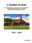 A Charge to Keep : Brewster Hospital, Brewster Methodist Hospital, Brewster Hospital School of Nursing, Brewster-Duval School of Nursing, 1901-1966 by B. J. Sessions