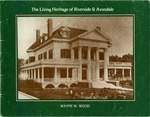 The Living Heritage of Riverside & Avondale by Wayne W. Wood