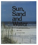 Sun, Sand and Water: A History of the Jacksonville District U.S. Army Corps of Engineers 1821-1975