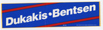 Dukakis Bentson campaign sticker