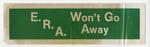 E.R.A wont go away sticker